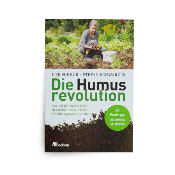 Die_Humusrevolution_Ute_Scheub_Stefan_Schwarzer_Buch_Eußenheimer_Manufaktur